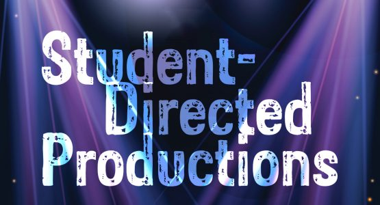 2018-2019 Student Directed Productions (SDP)